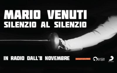 """MARIO VENUTI: da venerdì 8 in radio il nuovo singolo """"SILENZIO AL SILENZIO"""" – Da oggi on line il video ufficiale"""
